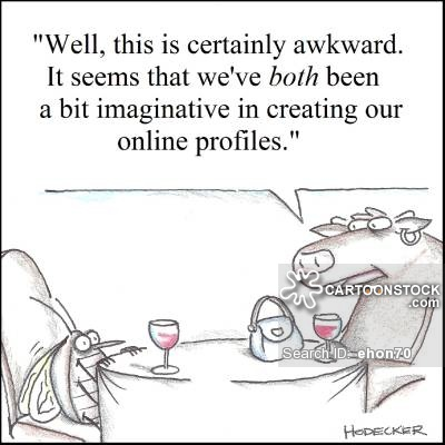 'It seems we've both been a bit imaginative in creating our online profiles.'